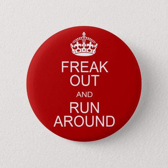 Freak Out and Run Around 6 Cm Round
