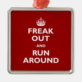 Freak Out and Run Around Christmas Ornament