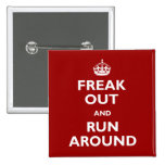 Freak Out and Run Around Pinback Buttons