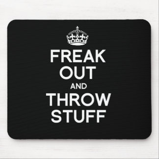 FREAK OUT AND THROW STUFF MOUSE MAT