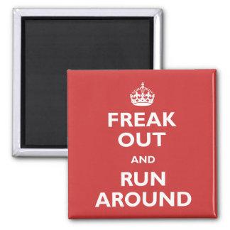 Freak Out & Run Around Magnet