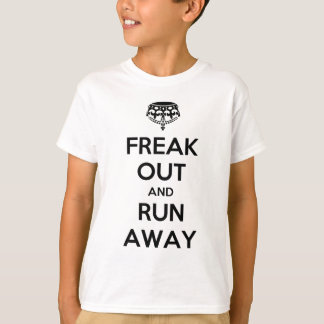 Freak Out Run Away Keep Calm Carry On T-Shirt