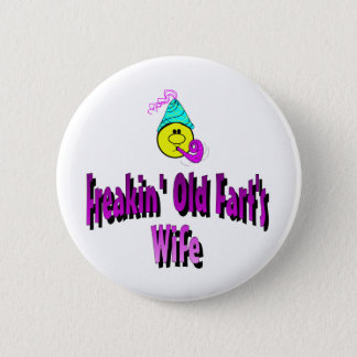 Freakin' Old Fart's Wife 6 Cm Round Badge