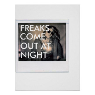 Freaks Come Out at Night Print