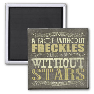 Freckles are Awesome Square Magnet
