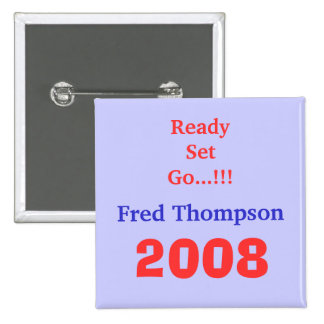 Fred Thompson, 2008, Ready Set Go...!!! 15 Cm Square Badge
