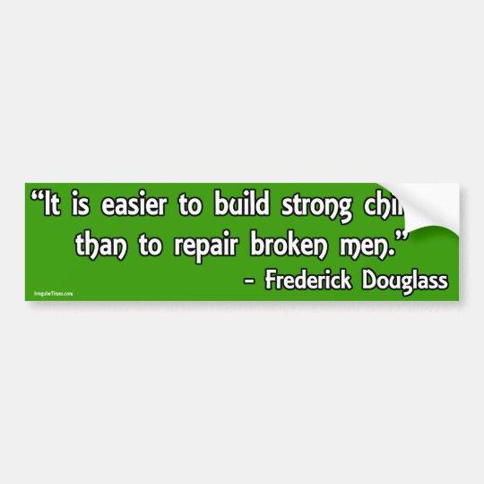 Frederick Douglass Quote on Children and Men Bumper Sticker