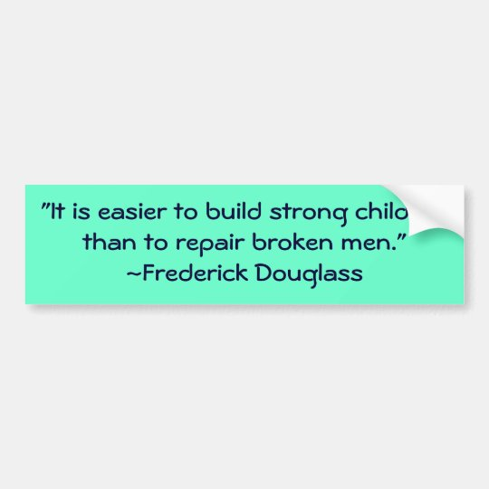 Frederick Douglass Strong Children Quote Bumper Sticker