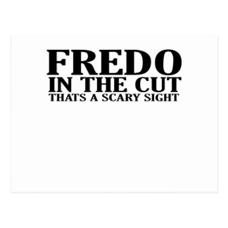 FREDO IN THE CUT THATS A SCARY SIGHT T-Shirts.png Postcard
