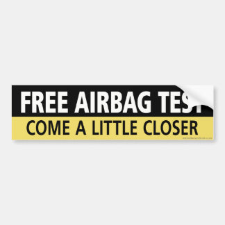 Free Airbag Test Bumper Stickers