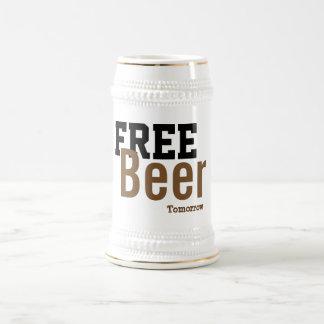 free beer tomorrow funny drinking stein love beer