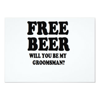 Free Beer Will You Be My Groomsman 13 Cm X 18 Cm Invitation Card
