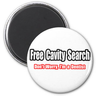 Free Cavity Search (Dentist Joke) 6 Cm Round Magnet
