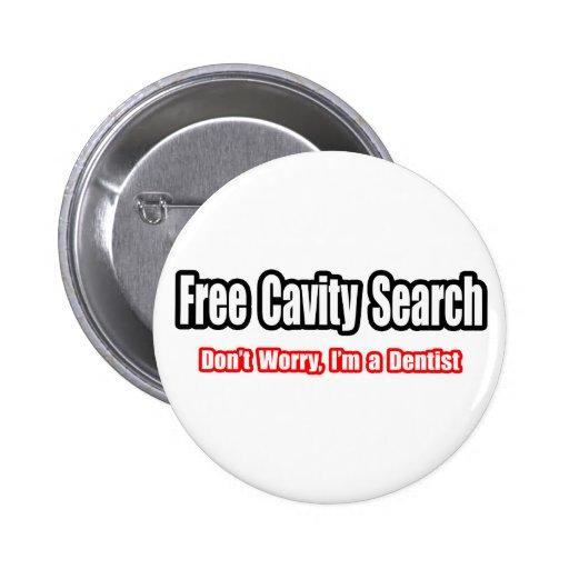 Free Cavity Search (Dentist Joke) Badges