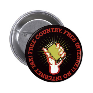 FREE COUNTRY and FREE INTERNET! NO INTERNET TAX! 6 Cm Round Badge