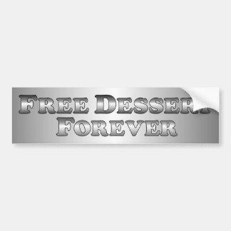 Free Dessert Forever - Bumper Sticker