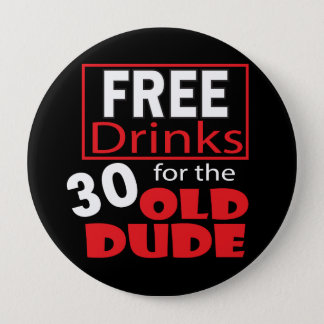 Free Drinks for the 30 Year Old Dude 10 Cm Round Badge