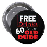 Free Drinks for the 60 Year Old Dude