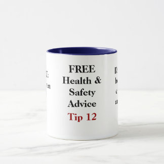 FREE Funny Health and Safety Advice - Tip 12 Mug