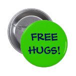 FREE HUGS! 6 CM ROUND BADGE