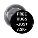 FREE HUGS JUST ASK 6 CM ROUND BADGE