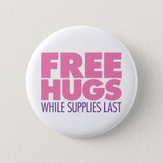Free Hugs While Supplies Last Pink 6 Cm Round Badge