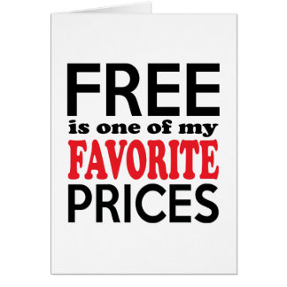 Free is One of My Favorite Prices Funny Shopper Greeting Card