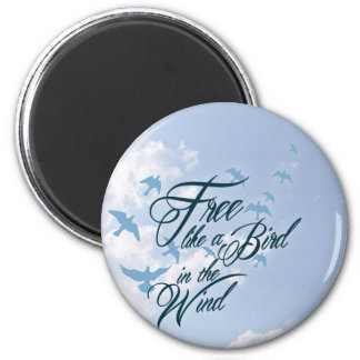Free like a Bird in the Wind 6 Cm Round Magnet
