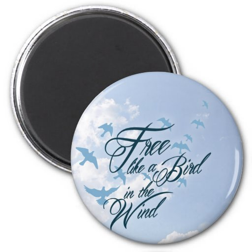Free like a Bird in the Wind Refrigerator Magnet
