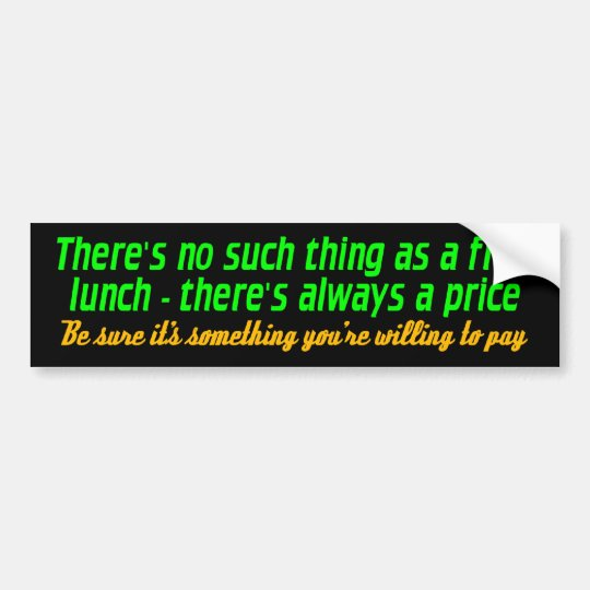 free lunch bumper sticker