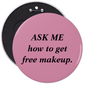 Free Makeup Button/ Mary Kay Consultant 6 Cm Round Badge