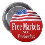 Free Markets... Not Freeloaders Buttons