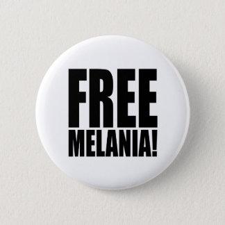"""FREE MELANIA!"" 6 CM ROUND BADGE"