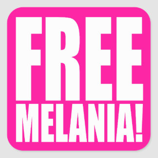 """FREE MELANIA!"" SQUARE STICKER"