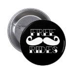 Free Moustache Rides Pinback Buttons