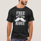 Free moustache rides t shirt