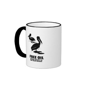 FREE OIL. COME DOWN TO THE GULF COAST. RINGER MUG