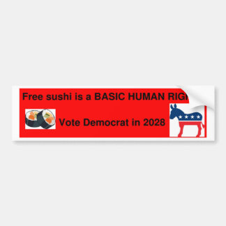 Free Sushi Is a BASIC HUMAN RIGHT! Bumper Sticker