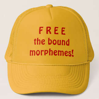 Free the bound morphemes! trucker hat