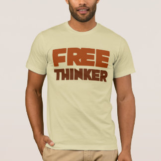 Free Thinker using Logic and Reason T-Shirt