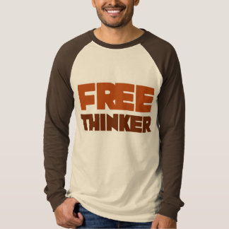Free Thinker using Logic and Reason T Shirt