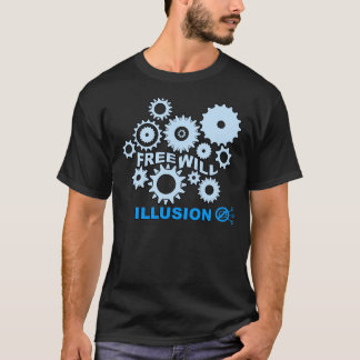 Free Will Illusion Gears T-Shirt