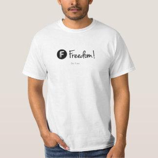 Freedom! - Be free. White Tees