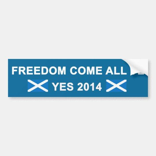 Freedom Come All Ye Bumper Sticker