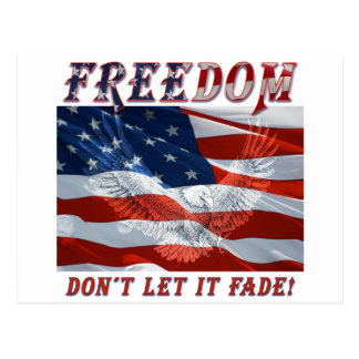 Freedom Don t Let it Fade Post Cards