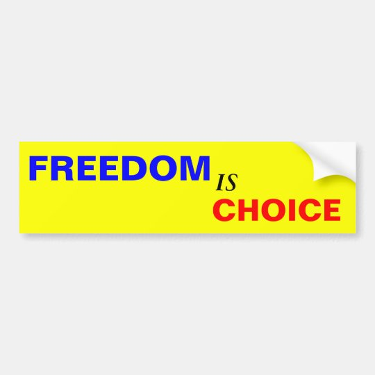Freedom is Choice Bumper Sticker