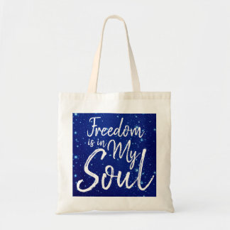 Freedom is in my Soul Tote Bag