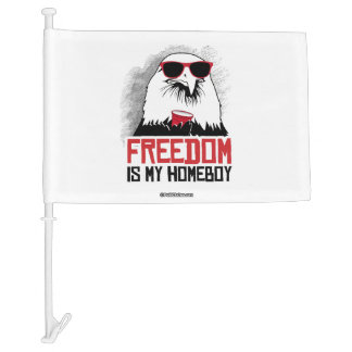 Freedom is my Homeboy Car Flag