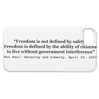 Freedom Is Not Defined By Safety Ron Paul Quote iPhone 5 Case