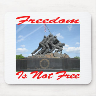 Freedom Is Not Free Mouse Pad